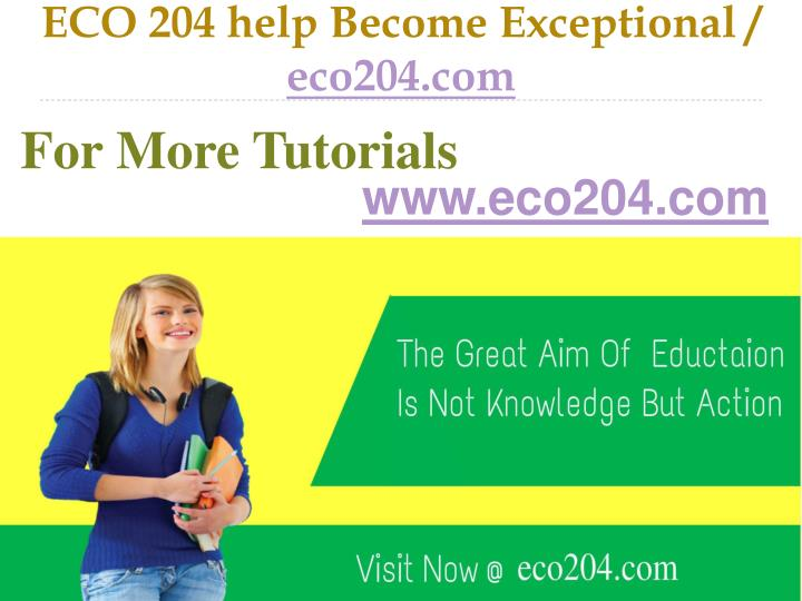 Eco 204 help become exceptional eco204 com