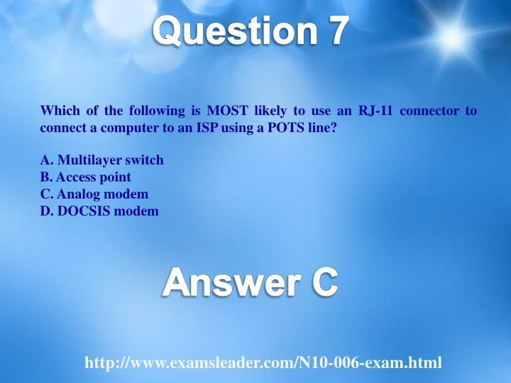 Which of the following is MOST likely to use an RJ-11 connector to connect a computer to an ISP using a POTS line?