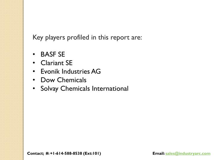 Key players profiled in this report are: