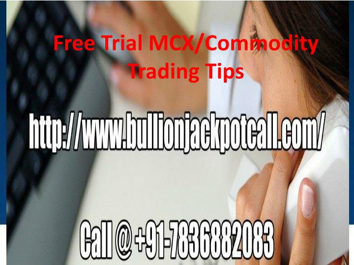 Free trial mcx commodity trading tips