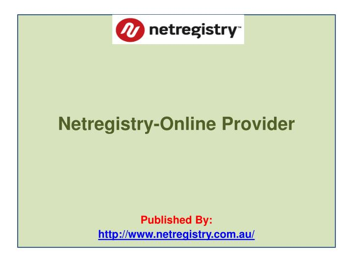 Netregistry online provider published by http www netregistry com au