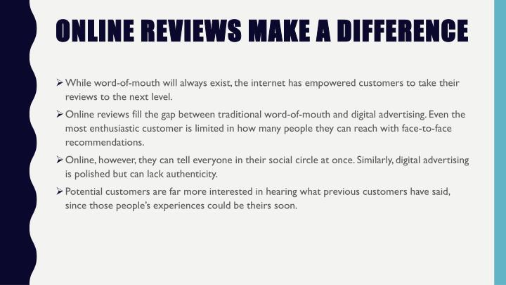 ONLINE REVIEWS MAKE A DIFFERENCE