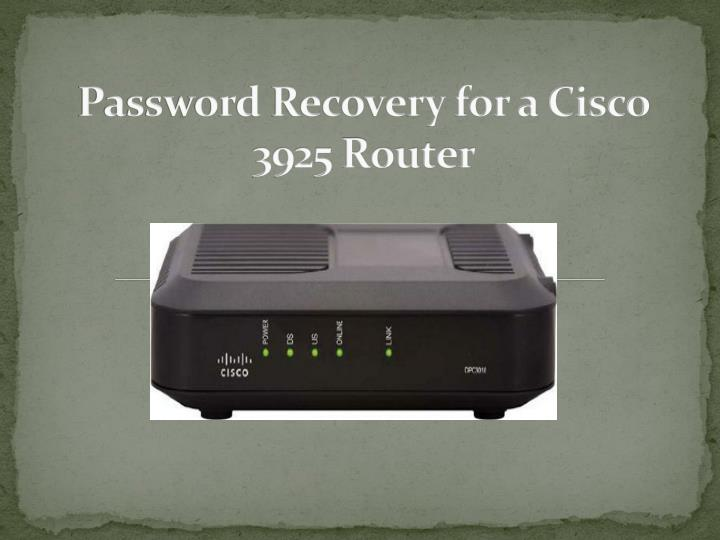 password recovery for a cisco 3925 router