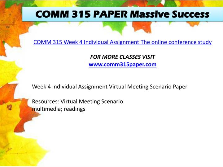 comm 315 week 4 individual assignment Comm 315 week 4 dqs personal action plan week 3 summary comm 315 week 4 individual assignment virtual meeting scenario paper comm 315.