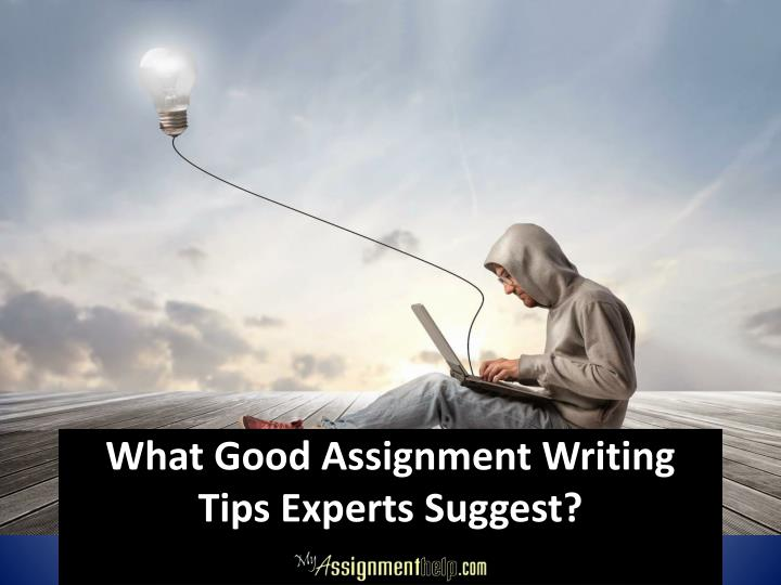 What good assignment writing tips experts suggest