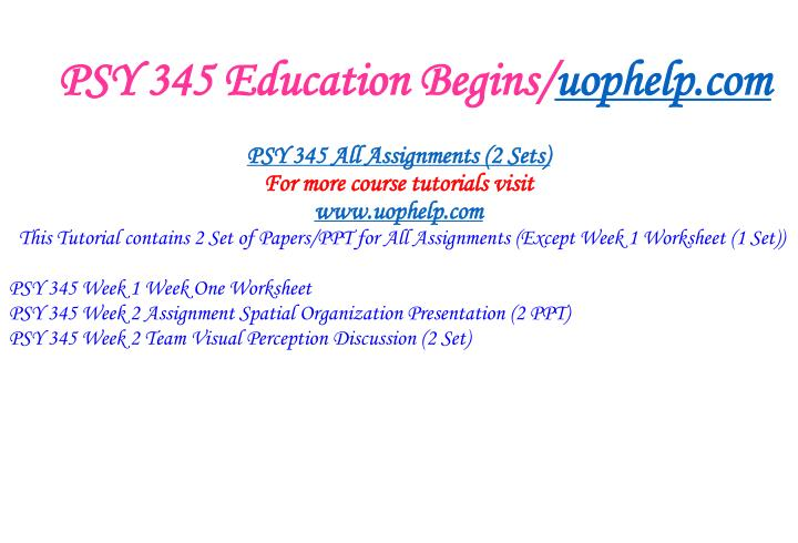 Psy 345 education begins uophelp com1