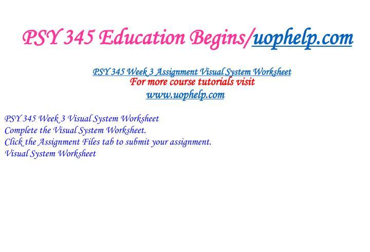 PSY 345 Education Begins/