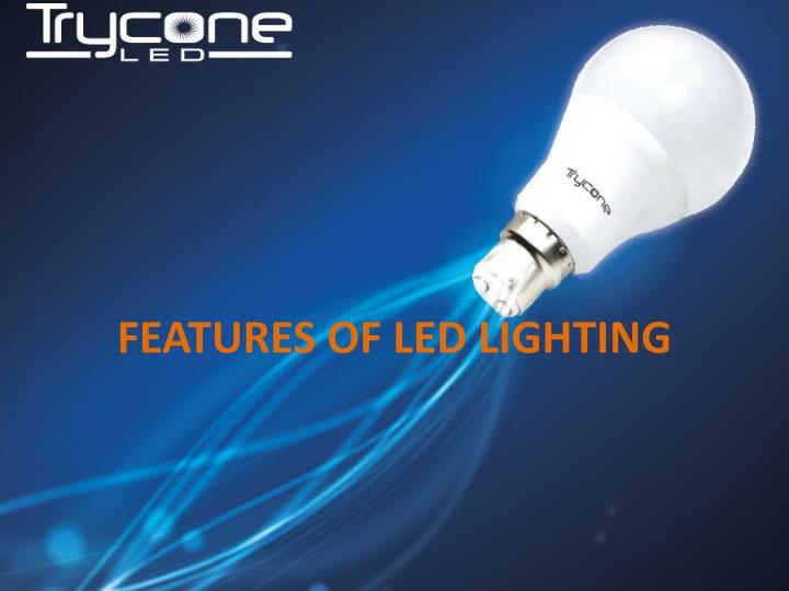 Features of led lighting