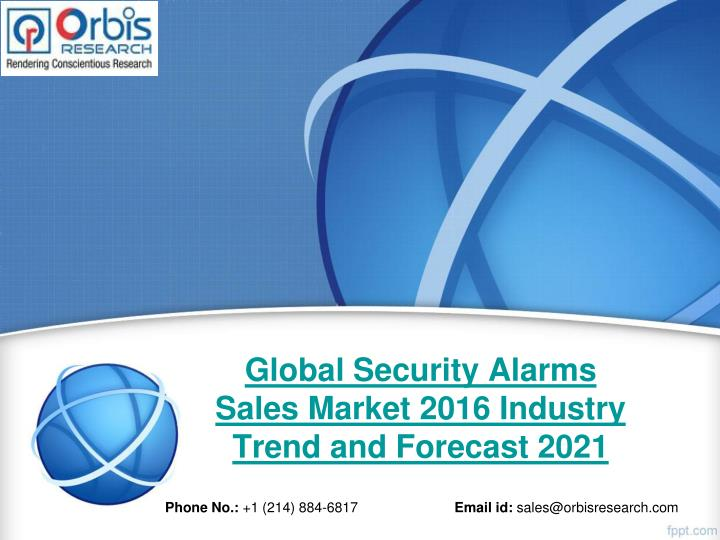 global security alarms sales market 2016 industry trend and forecast 2021 n.