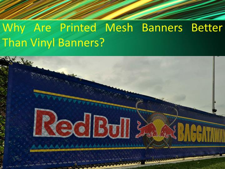 Why Are Printed Mesh Banners Better Than Vinyl Banners?