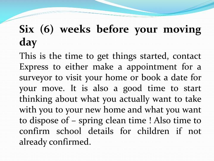 Six (6) weeks before your moving day