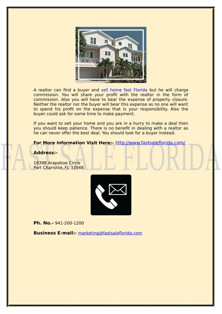 A realtor can find a buyer and sell home fast Florida but he will charge