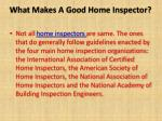 what makes a good home inspector