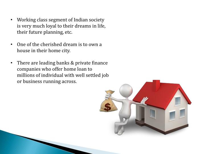 Working class segment of Indian society is very much loyal to their dreams in life, their future pla...