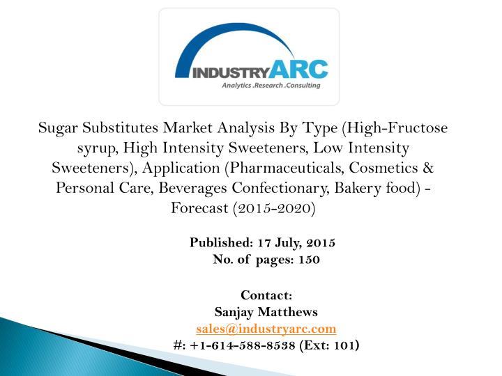 Sugar Substitutes Market Analysis By Type (High-Fructose syrup, High Intensity Sweeteners, Low Inten...