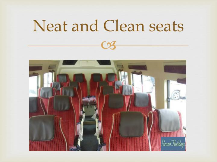 Neat and Clean seats