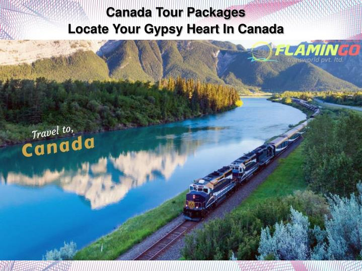 canada tour packages locate your gypsy heart in canada
