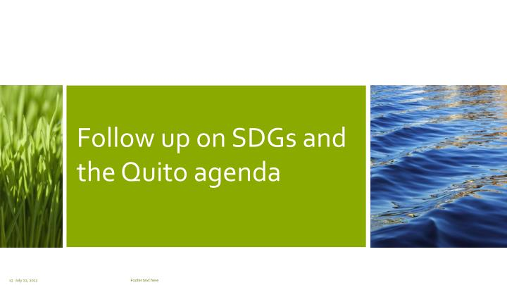 Follow up on SDGs and the Quito agenda