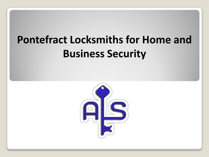 Pontefract Locksmiths for Home and