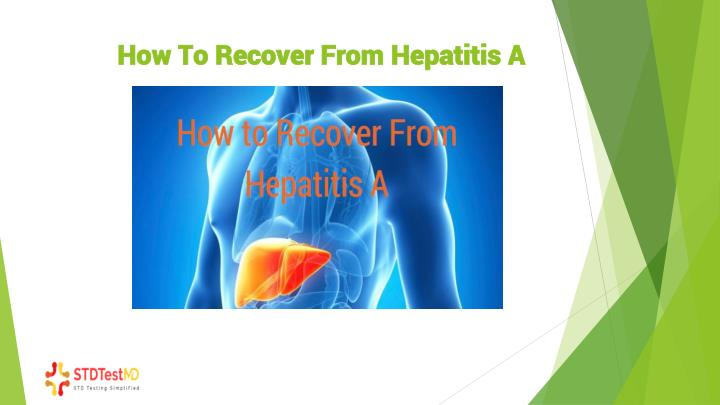 How to r ecover f rom hepatitis a