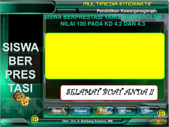 SISWA BERPRESTASI YANG MEMPEROLEH NILAI 100 PADA KD 4.2 DAN 4.3