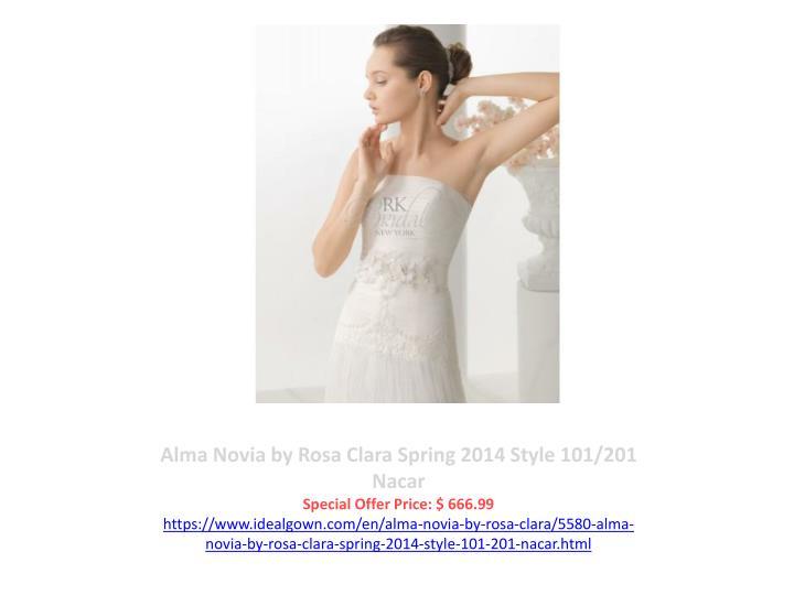 Alma Novia by Rosa Clara Spring 2014 Style 101/201 Nacar