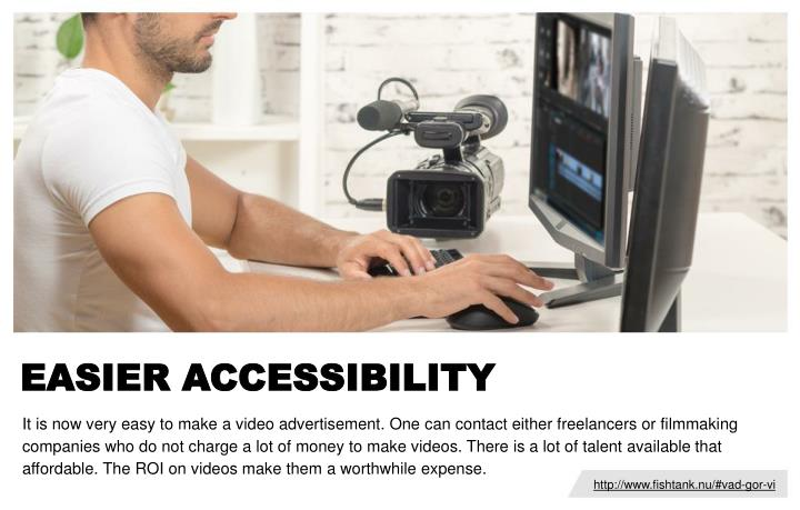 EASIER ACCESSIBILITY