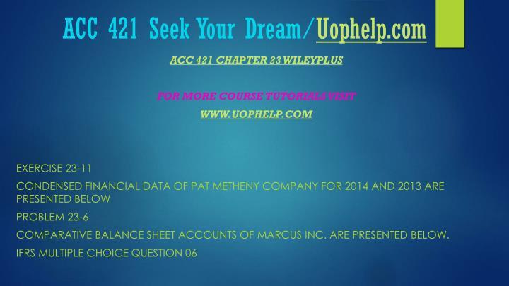 Acc 421 seek your dream uophelp com2