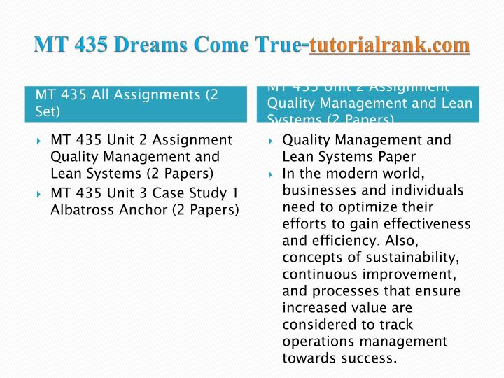 mt435 unit 8 assignment Here is the best resource for homework help with mt 435 : operations management at kaplan university find mt435 study guides, notes, and practice tests from.