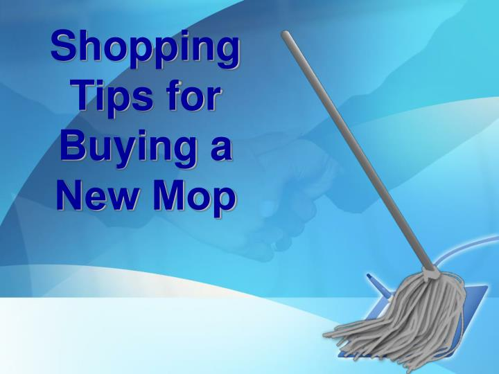 Shopping tips for buying a new mop