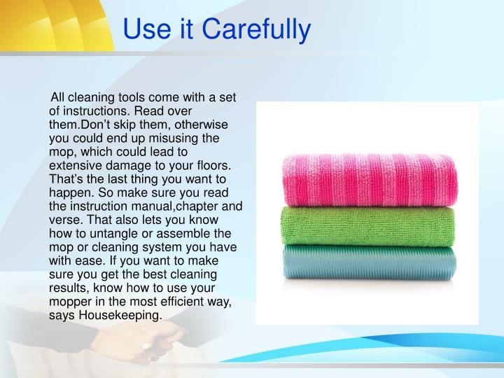 Use it Carefully