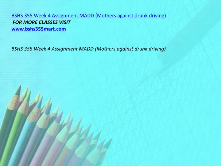 BSHS 355 Week 4 Assignment MADD (Mothers against drunk driving)