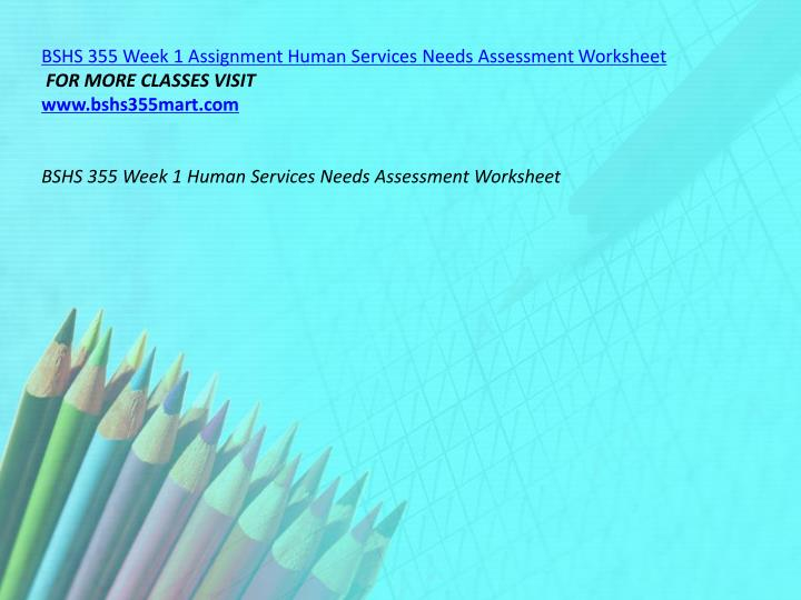 BSHS 355 Week 1 Assignment Human Services Needs Assessment Worksheet