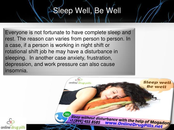 Sleep well be well