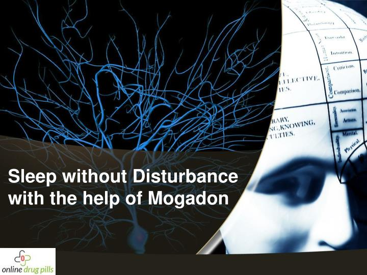 Sleep without disturbance with the help of mogadon