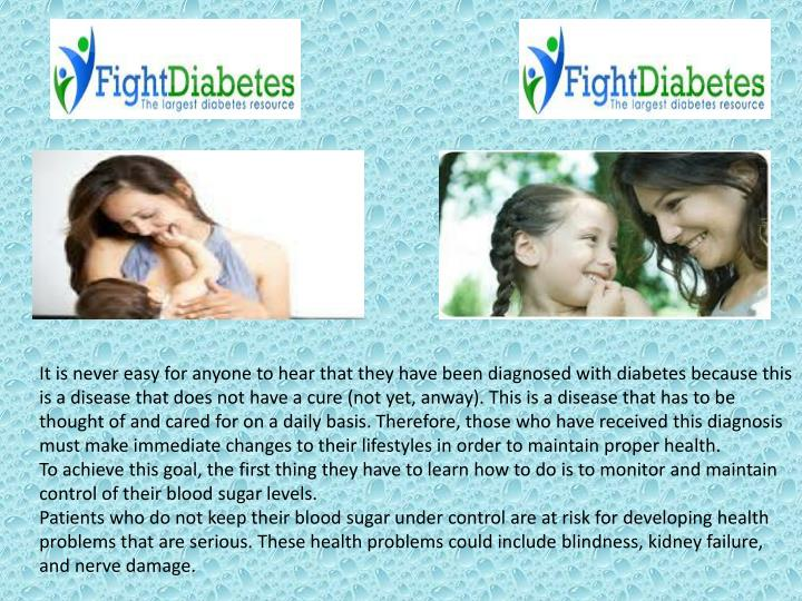 It is never easy for anyone to hear that they have been diagnosed with diabetes because this is a di...