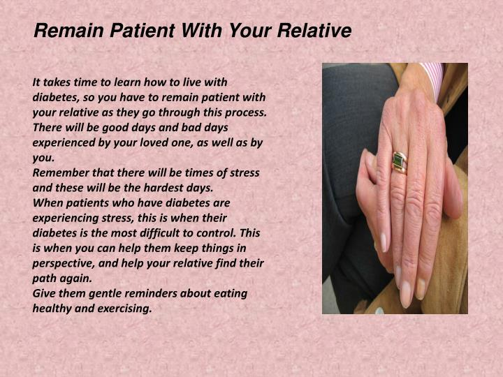 Remain Patient With Your Relative