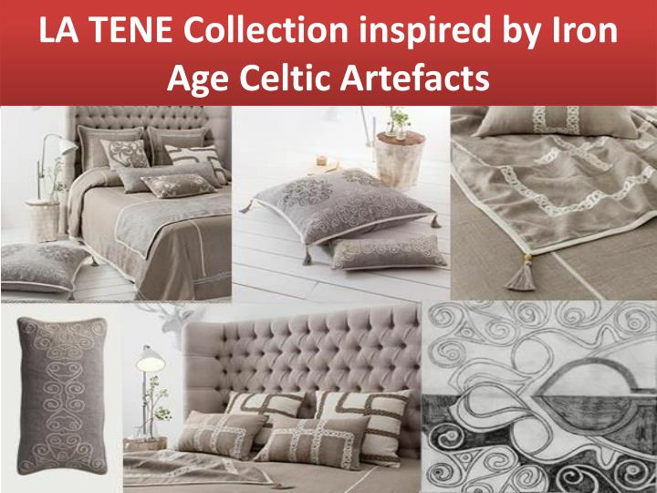 LA TENE Collection inspired by Iron