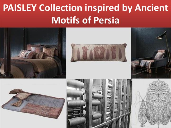 PAISLEY Collection inspired by Ancient