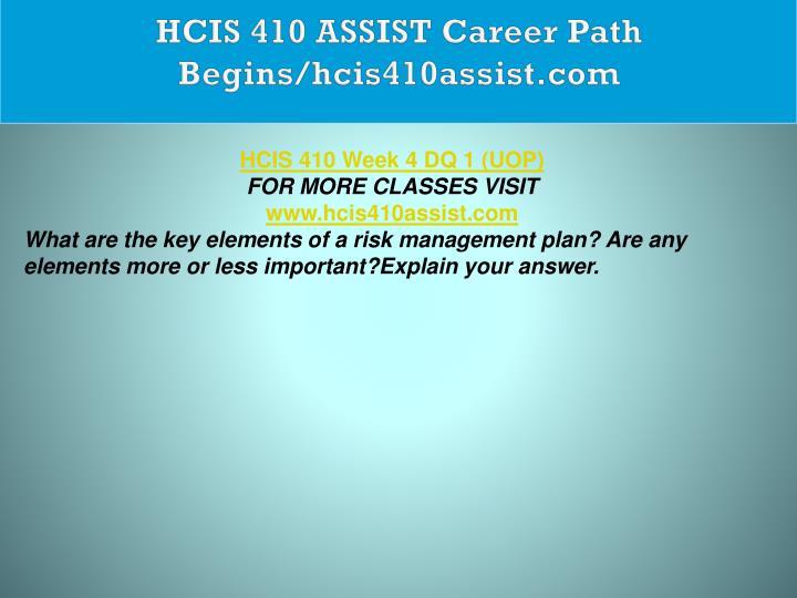 HCIS 410 ASSIST Career Path Begins/hcis410assist.com