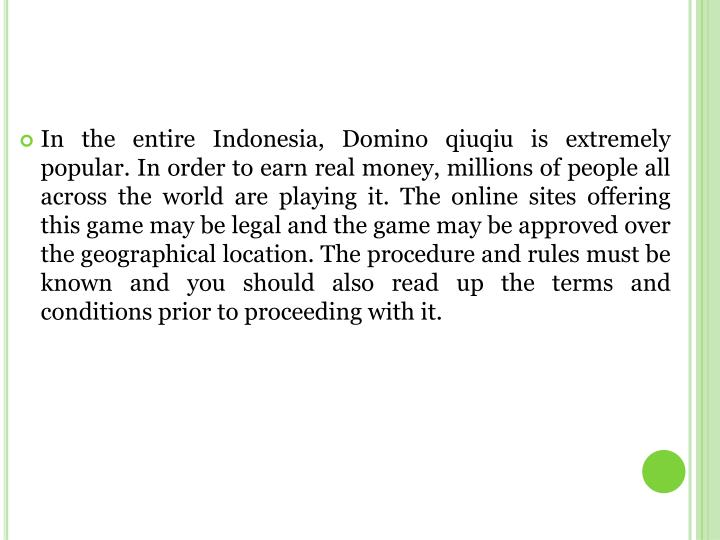 In the entire Indonesia, Domino qiuqiu is extremely popular. In order to earn real money, millions o...