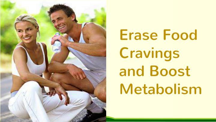 Erase Food Cravings and Boost Metabolism