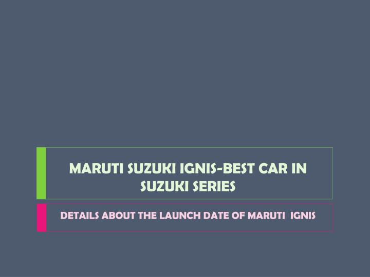 maruti suzuki ignis best car in suzuki series n.