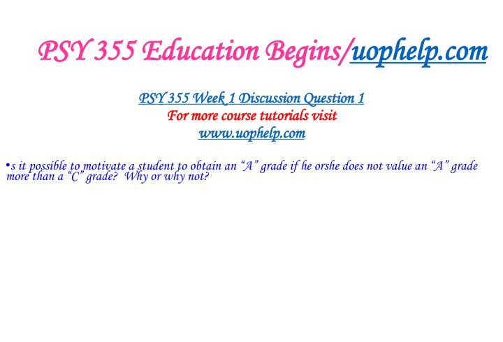 PSY 355 Education Begins/