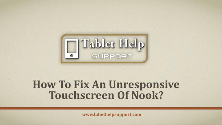 How to fix an unresponsive touchscreen of nook