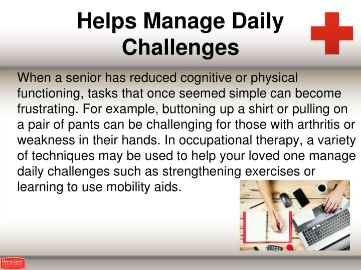 Helps manage daily challenges