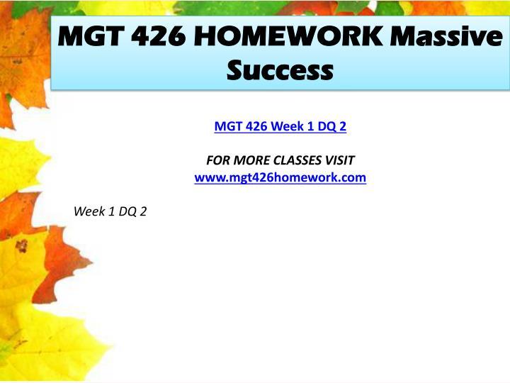 MGT 426 HOMEWORK Massive Success