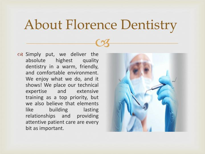 About Florence Dentistry
