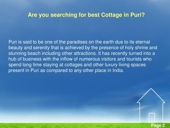 Puri is said to be one of the paradises on the earth due to its eternal beauty and serenity that is ...