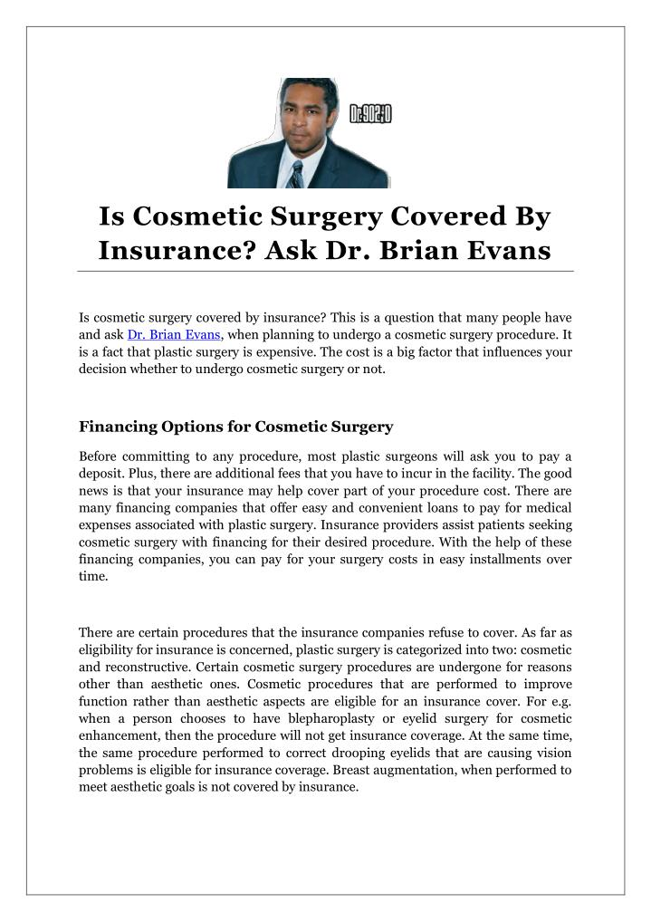 PPT - Is Cosmetic Surgery Covered By Insurance? Ask Dr  Brian Evans